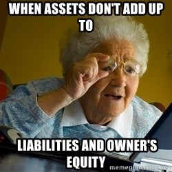 Internet Grandma Surprise - when assets don't add up to  liabilities and owner's equity