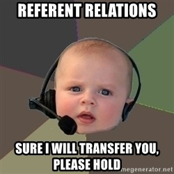 FPS N00b - Referent relations  Sure I will transfer you, please hold