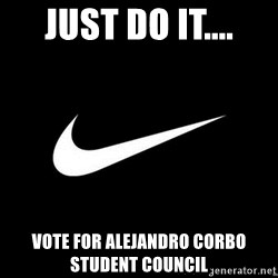 Nike swoosh - JUST DO IT.... Vote for Alejandro Corbo  Student Council