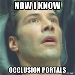 i know kung fu - now i know occlusion portals