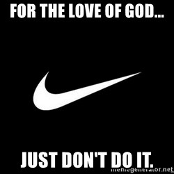 Nike swoosh - For the love of god... just don't do it.