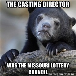 Confession Bear - the casting director was the missouri lottery council