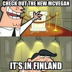 if i had one doubled - Check out the new Mcvegan It's in finland