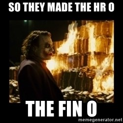 Not about the money joker - so they made the HR O  the FIn O