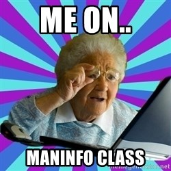 old lady - ME ON.. MANINFO CLASS