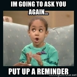Raven Symone - Im going to ask you again... Put up a reminder