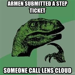Raptor - Armen submitted a step ticket someone call lens cloud