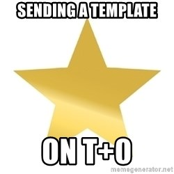 Gold Star Jimmy - sending a template on t+0
