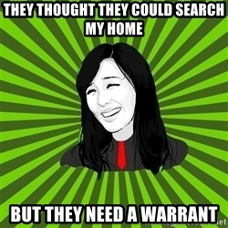 green fan - They thought they could search my home But they need a warrant