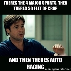50 feet of Crap - Theres the 4 MAjor sports, then theres 50 feet of crap And then theres auto racing