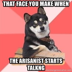 Cool Dog - That face you make when  The arisanist starts talkng