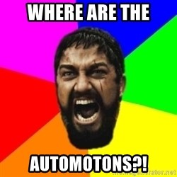 sparta - WHERE ARE THE AUTOMOTONS?!