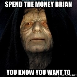 Star Wars Emperor - Spend the money Brian You know you want to
