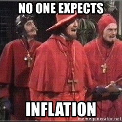 spanish inquisition - No one Expects Inflation
