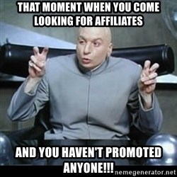 dr. evil quotation marks - that moment when you come looking for affiliates and you haven't promoted anyone!!!