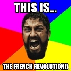 sparta - this is... the french revolution!!