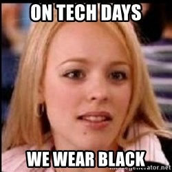 regina george fetch - On tEch days We wear black