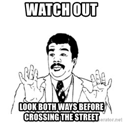 aysi - watch out look both ways before crossing the street