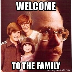 Vengeance Dad - Welcome to the family
