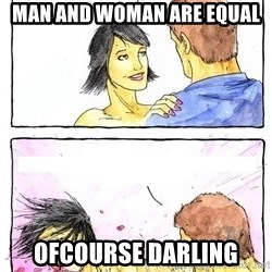 Alpha Boyfriend - Man and woman are equal Ofcourse darling