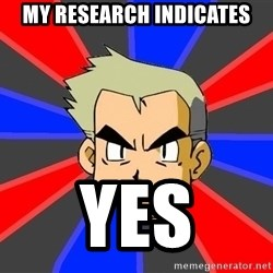 Professor Oak - My research indicates yes