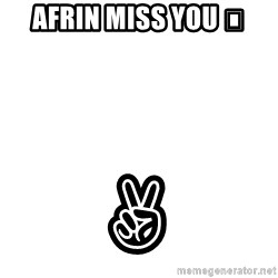 Blank Template - Afrin miss you 😘 ✌
