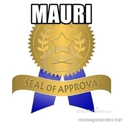 official seal of approval - MAURI