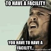 Jack Sparrow Reaction - To have a facility You have to have a facility...
