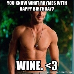 ryan gosling overr - You know what rhymes with happy birthday? wine. <3