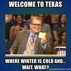 drew carey - Welcome to texas where winter is cold and... wait, what?
