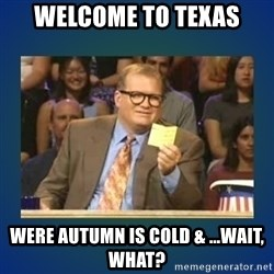 drew carey - Welcome to Texas were autumn is cold & ...wait, what?