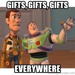Toy story - GIFTS, GIFTS, GIFTS everYwhere