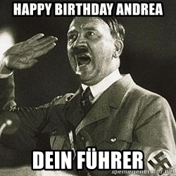 Adolf Hitler - Happy Birthday Andrea Dein Führer