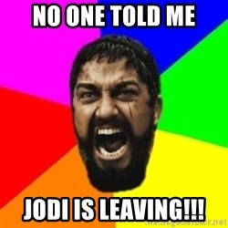 sparta - no one told me jodi is leaving!!!