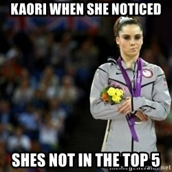 unimpressed McKayla Maroney 2 - kaori when she noticed shes not in the top 5