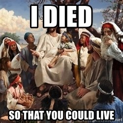 storytime jesus - I died So that you could live
