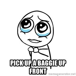pleaseguy  - pick up a baggie up FRONT