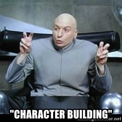 """dr. evil quotation marks - """"Character building"""""""