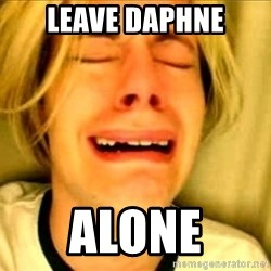 Leave Brittney Alone - leave daphne alone