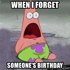 D Face Patrick - When I forget Someone's birthday