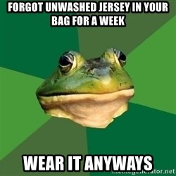 Foul Bachelor Frog - Forgot unwashed jersey in your bag for a week Wear it anyways