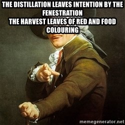 Ducreux - The distillation leaves intention by the fenestration  The harvest leaves of red and food colouring
