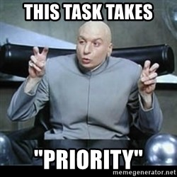 """dr. evil quotation marks - this task takes """"priority"""""""