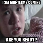 veo gente muerta - I see mid-terms coming ARe You ready?