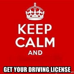 Keep Calm 3 - Get your driving license