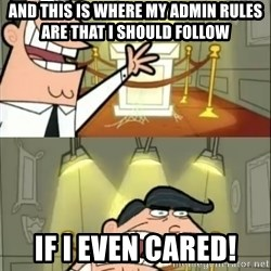 if i had one doubled - And this is where my admin rules are that i should follow if i even cared!