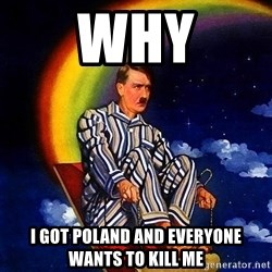 Bed Time Hitler - why i got poland and everyone wants to kill me