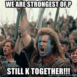 Brave Heart Freedom - We are strongest of p Still k together!!!