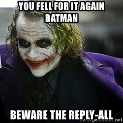 joker - You fell for it again Batman Beware the Reply-All