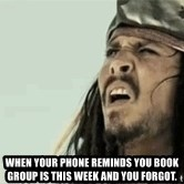Jack Sparrow Reaction - When your phone reminds you book group is this week and you forgot.